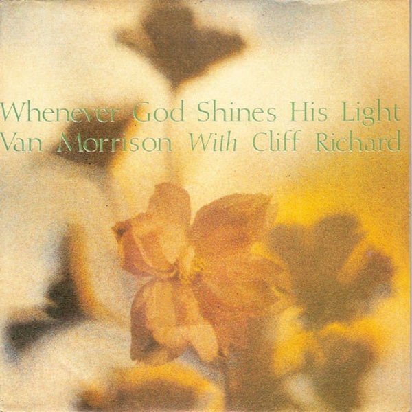Whenever God Shines His Light (with Van Morrison) /I'd Love To Write Another Song (Van Morrison only)